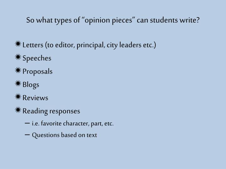"So what types of ""opinion pieces"" can students write?"