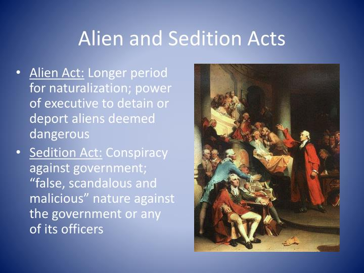 alien and sedition acts 1 Seen and heard what made you want to look up alien and sedition actsplease tell us where you read or heard it (including the quote, if possible.