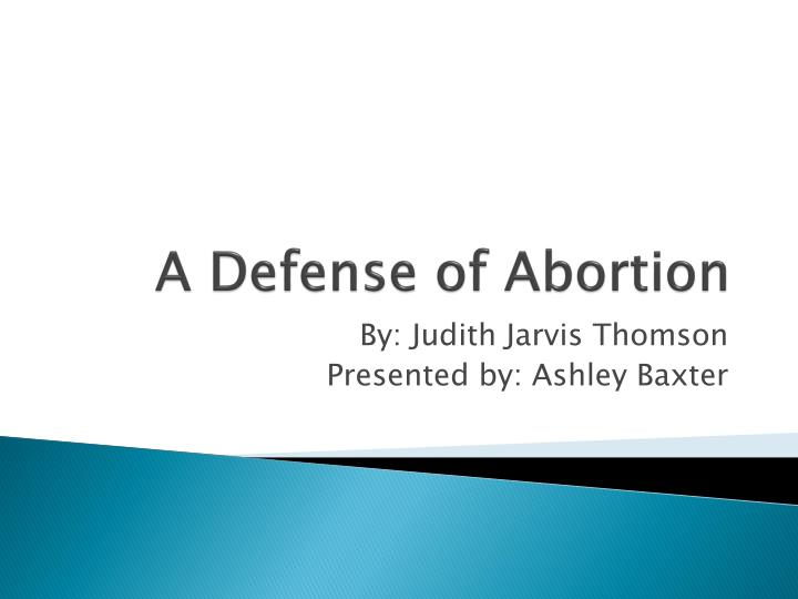 a discussion on abortion an analysis and comparison of judith jarvis thomsons and don marquiss views Reducing strategies for reducing employee resistance a discussion on abortion an analysis and comparison of judith jarvis thomsons and don marquiss views.