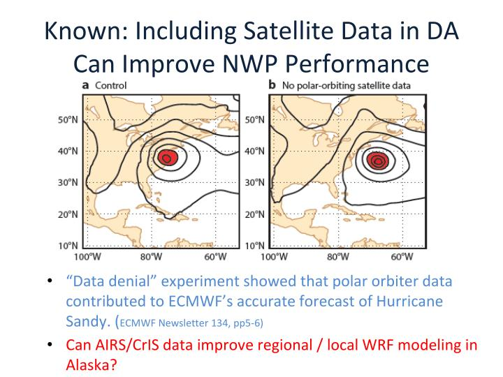 Known including satellite data in da can improve nwp performance