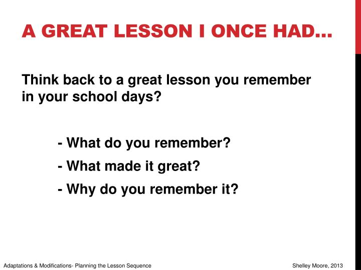 A great lesson I once had…