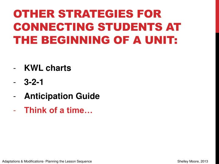 Other strategies for connecting students at the beginning of a unit: