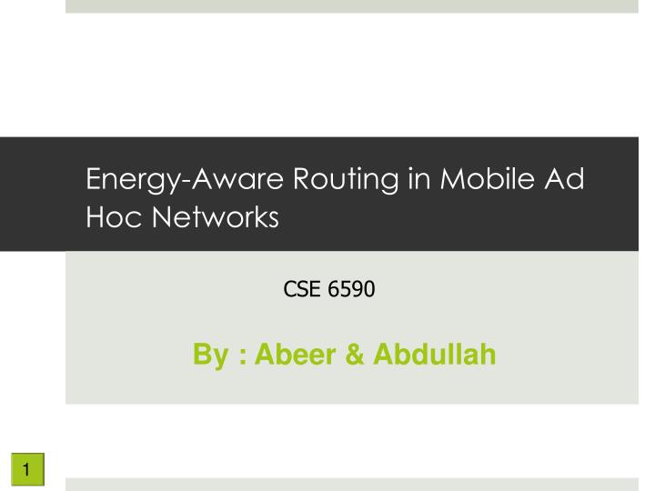 Energy aware routing in mobile ad hoc networks