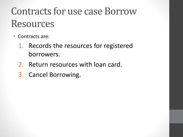 Contracts for use case Borrow Resources