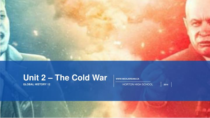 Unit 2 – The Cold War