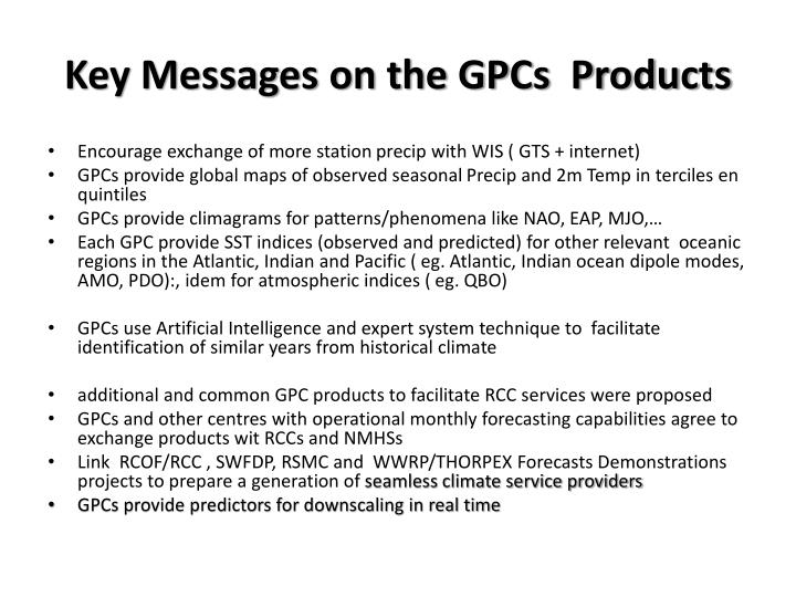 Key Messages on the GPCs  Products