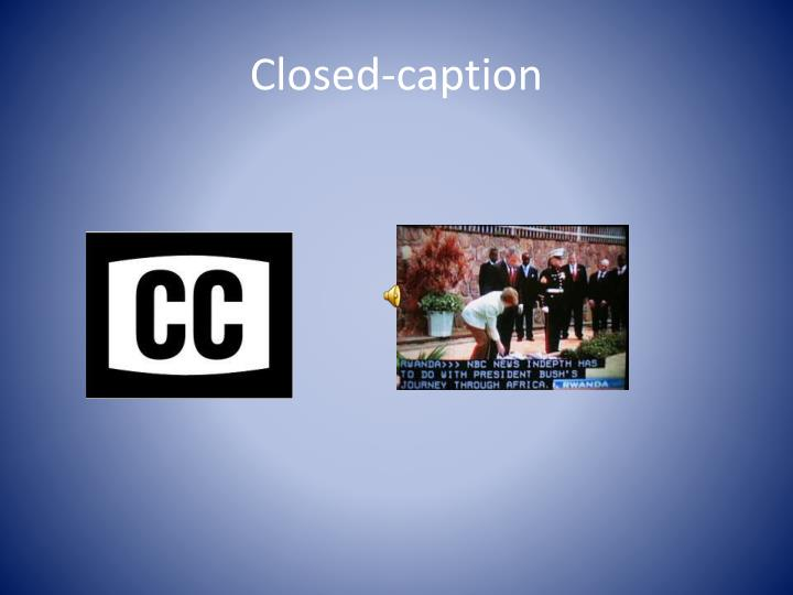 Closed-caption