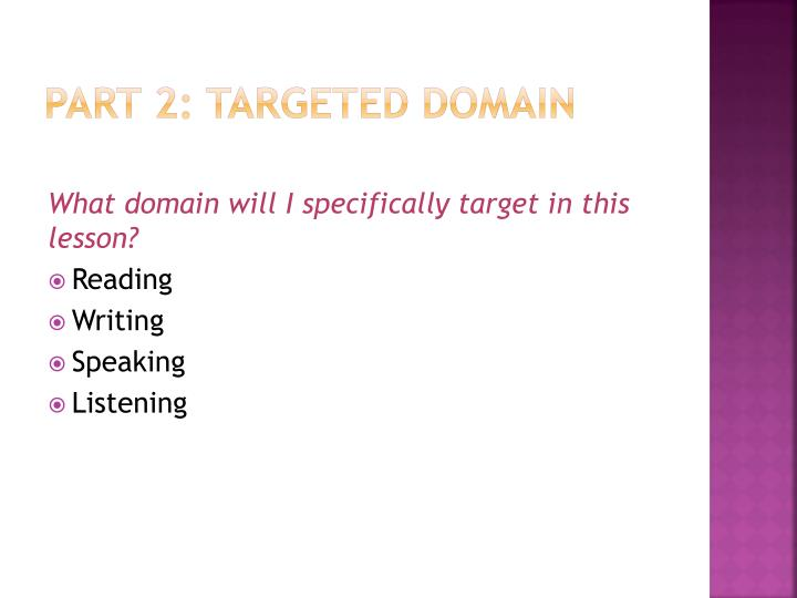 Part 2: Targeted Domain