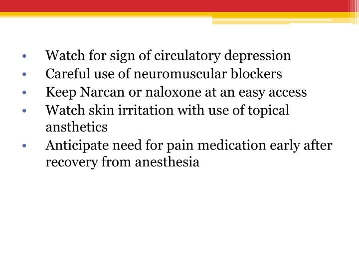 Watch for sign of circulatory depression