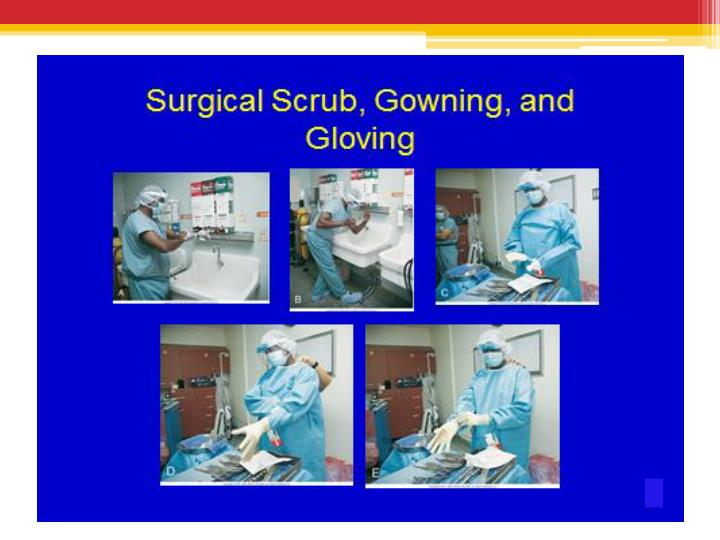 Surgical Scrub, Gowning, and Gloving