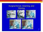 surgical scrub gowning and gloving
