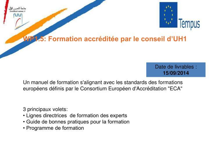 WP1.5: Formation accréditée par le conseil d'UH1