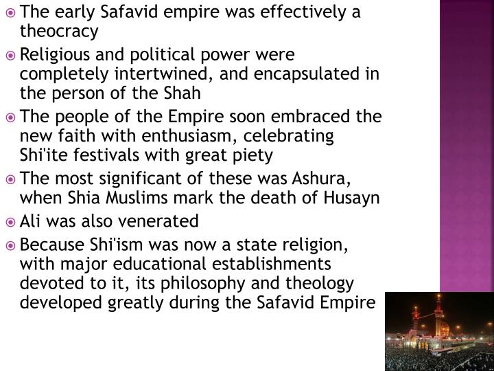 The early Safavid empire was effectively a theocracy