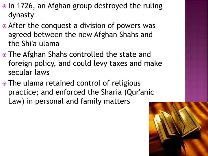 In 1726, an Afghan group destroyed the ruling dynasty