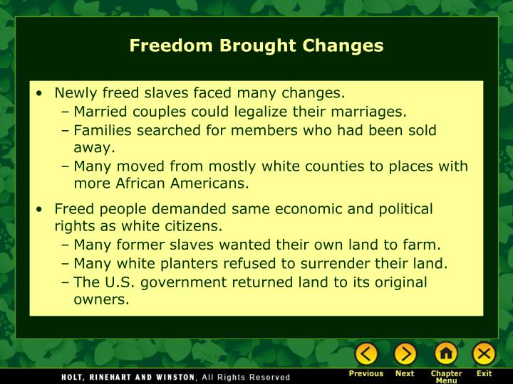 Newly freed slaves faced many changes.
