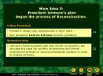 main idea 3 president johnson s plan began the process of reconstruction