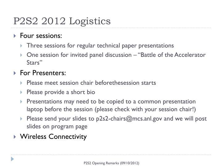 P2S2 2012 Logistics