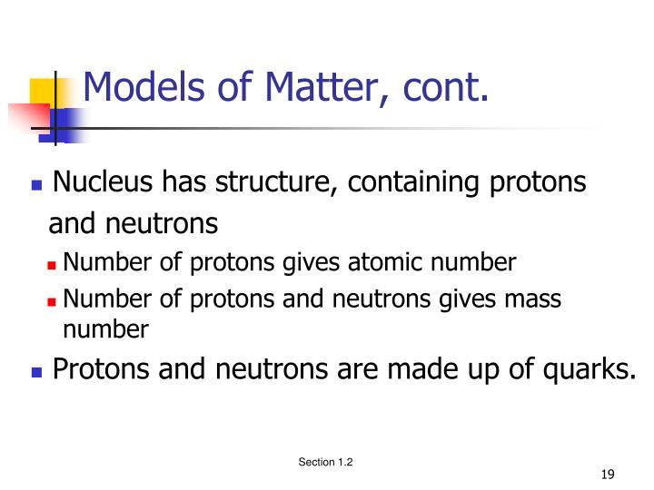 Models of Matter, cont.