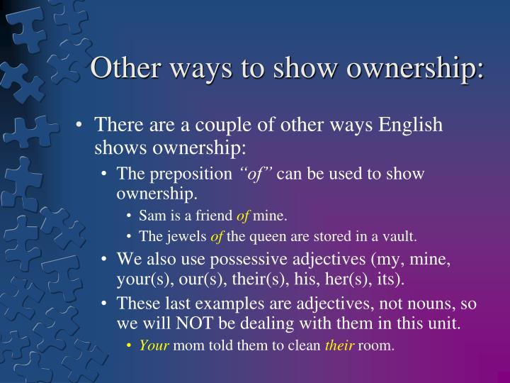 Other ways to show ownership: