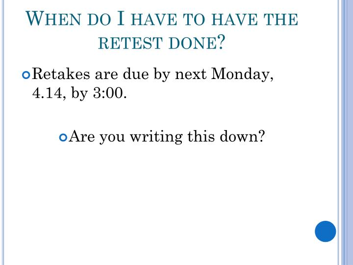 When do I have to have the retest done?
