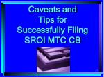 caveats and tips for successfully filing sroi mtc cb