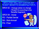 mtc s that will not contain any event benefits segment s for fl