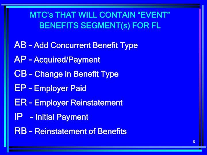 "MTC's THAT WILL CONTAIN ""EVENT"" BENEFITS SEGMENT(s) FOR FL"