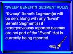 sweep benefits segment rules2