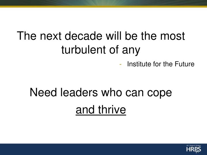 The next decade will be the most turbulent of any