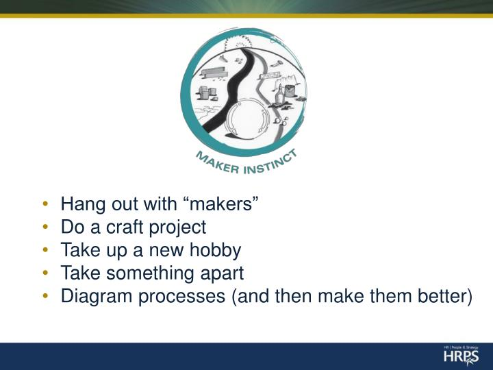 """Hang out with """"makers"""""""