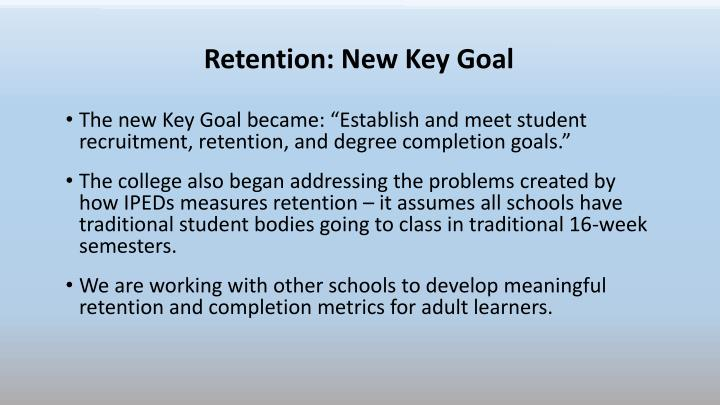 Retention: New Key Goal