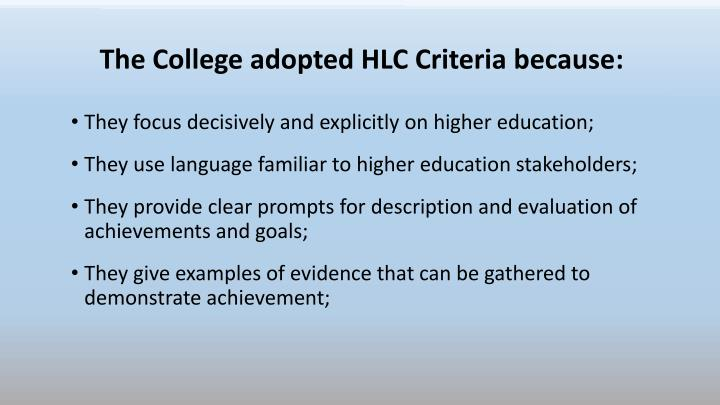 The College adopted HLC Criteria because