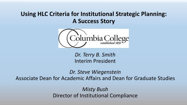 Using hlc criteria for institutional strategic planning a success story