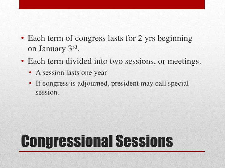 Each term of congress lasts for 2