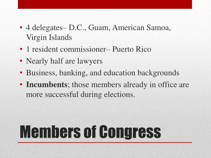 4 delegates– D.C., Guam, American Samoa, Virgin Islands
