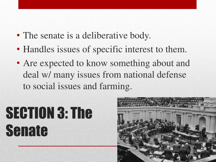 The senate is a deliberative body.