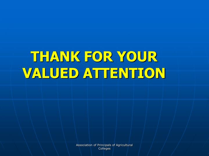 THANK FOR YOUR VALUED ATTENTION
