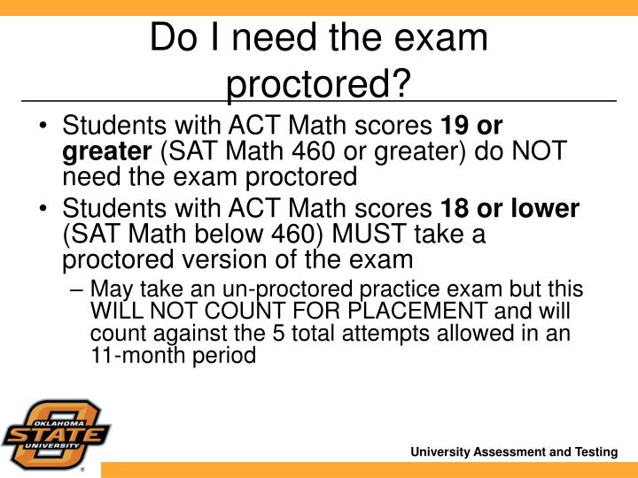 Do I need the exam proctored?