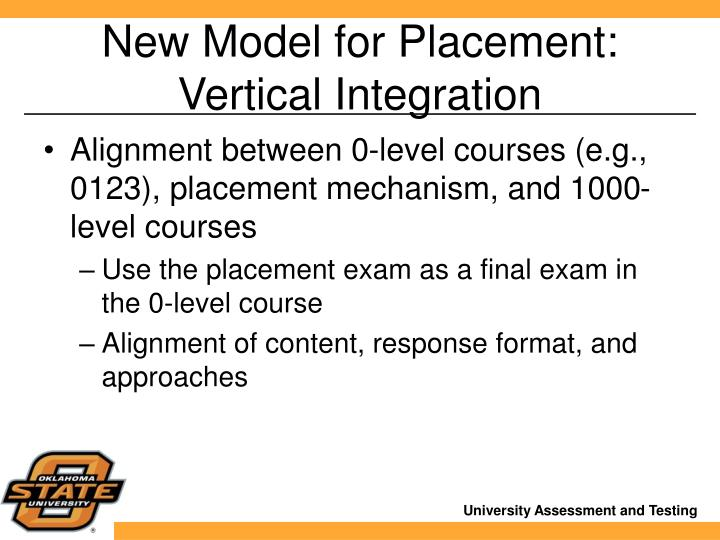 New Model for Placement: Vertical Integration