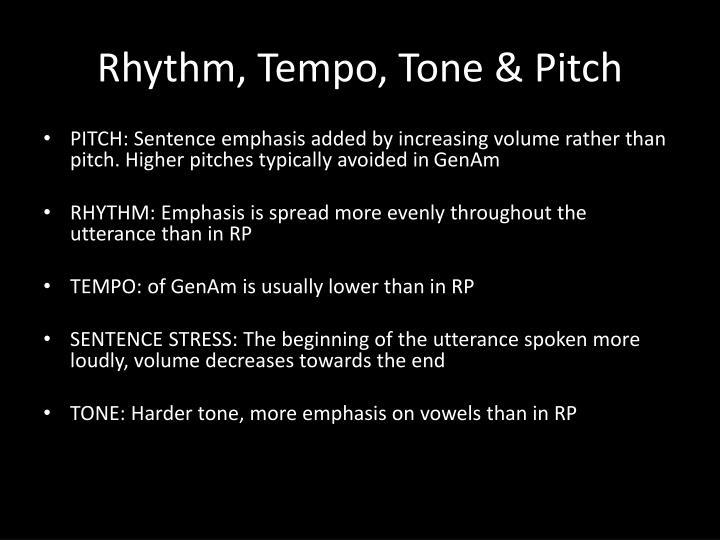 Rhythm, Tempo, Tone & Pitch