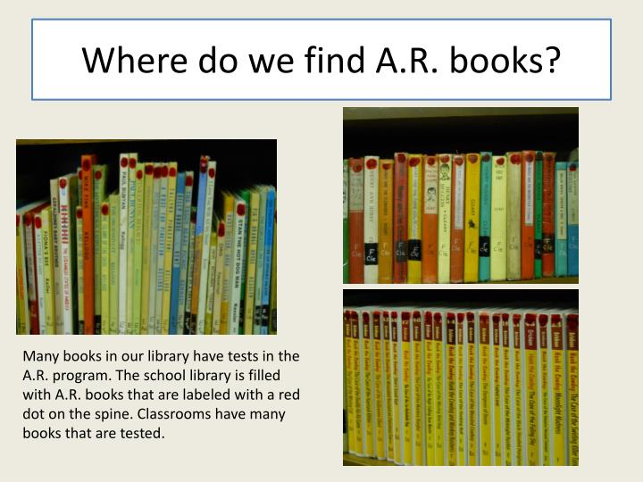 Where do we find A.R. books?