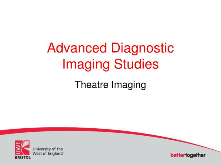 Advanced diagnostic imaging studies