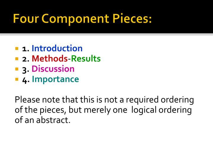 Four Component Pieces:
