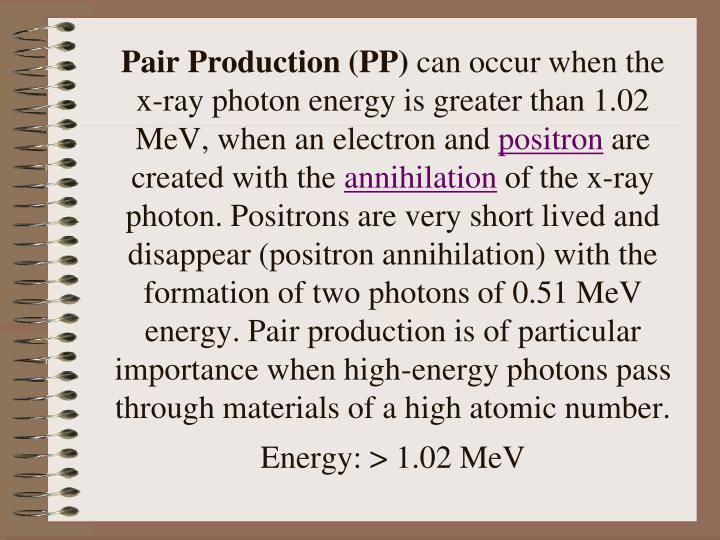Pair Production (PP)