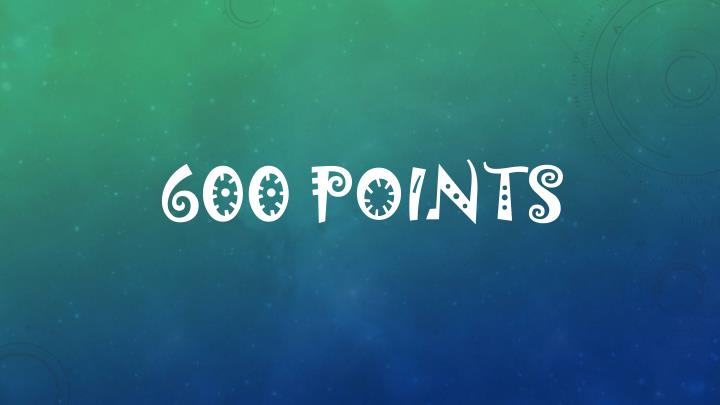 600 Points