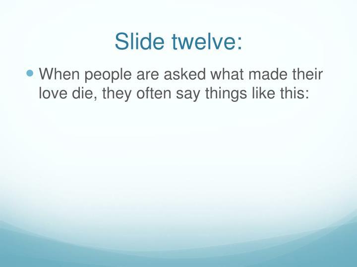 Slide twelve: