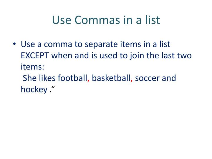 Use Commas in a list
