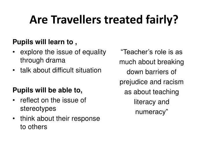 Are Travellers treated fairly?