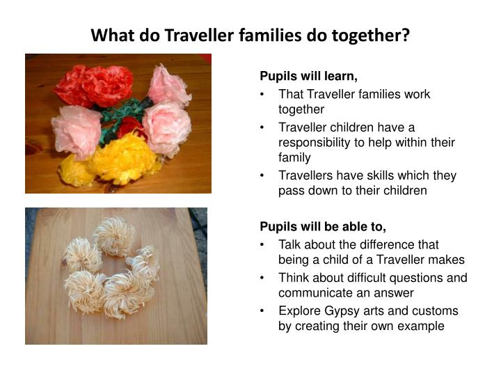 What do Traveller families do together?
