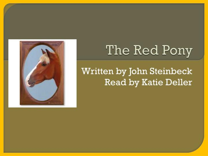 the red pony book report Free summary and analysis of the events in john steinbeck's the red pony that won't make you snore we promise.